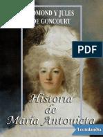 HISTORIA DE MARÍA ANTONIETA ~ EDMOND Y JULES DE GONCOURT
