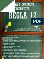 Regla 12 Faltas y Conductas Incorrectas