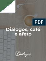 Diálogos, café e afeto