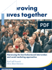 Improving lives together - Harnessing the best behavioural intervention and social marketing approaches