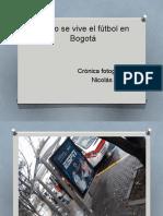 Como se vive el fútbol en Bogotá.pptx