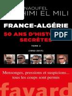 El Mili, N. B. - France-Algérie - 50 Ans d'Histoires Secrètes - Tome 2 [1992-2017]