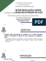 Trabalho Métodos II - MODELAGEM POR DESTILAÇÃO A VAPOR PARA O PROCESSO DE EXTRAÇÃO DE ÓLEO