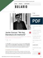 """Javier Cercas_ """"No hay literatura sin memoria"""" _ Confabulario _ Suplemento cultural"""
