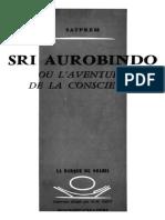Satprem - 1963 - Sri Aurobindo ou l'aventure de la conscience.pdf