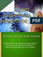 Equipe espiritual da missão de Jesus