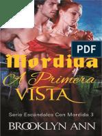 Brooklyn Ann - Serie Escándalos Con Mordida 03 - Mordida A Primera Vista Leido 2020.pdf