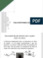 Transistores especiais Efeito de campo