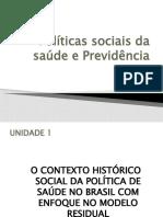 Políticas sociais da saúde e Previdência social l