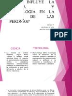 COMO INFLUYE LA CIENCIA Y TECNOLOGIA EN LA.pptx