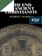 Robert Markus - The End of Ancient Christianity-Cambridge University Press (1990).pdf