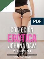 Colección erótica Johana Raw, 2 libros en 1._ Incluye relato ganador del premio de literatura erótica 2019. Relatos eróticos intensos y sofisticados. (Spanish Edition)-1