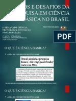 IMPACTOS E DESAFIOS DA PESQUISA EM CIÊNCIA BÁSICA