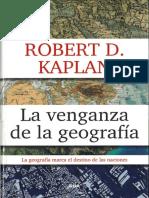 Kaplan, Robert D._ La venganza de la geografía
