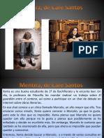 Mentira, De Care Santos