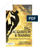 Skill Acquisition and Training - Achieving Expertise in Simple and Complex Tasks.pdf