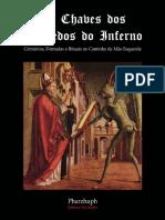 As Chaves dos Segredos do Inferno Grimórios, Fórmulas e Rituais no Caminho da Mão Esquerda by Pharzhuph (z-lib.org).mobi.pdf