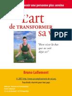 L'Art de Transformer Sa Vie Ou Comment Devenir Une Personne Plus Sereine - Bruno Lallement