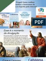 Ide e Pregai!  Campanhas e Caravanas de Divulgação do Espiritismo pela Internet