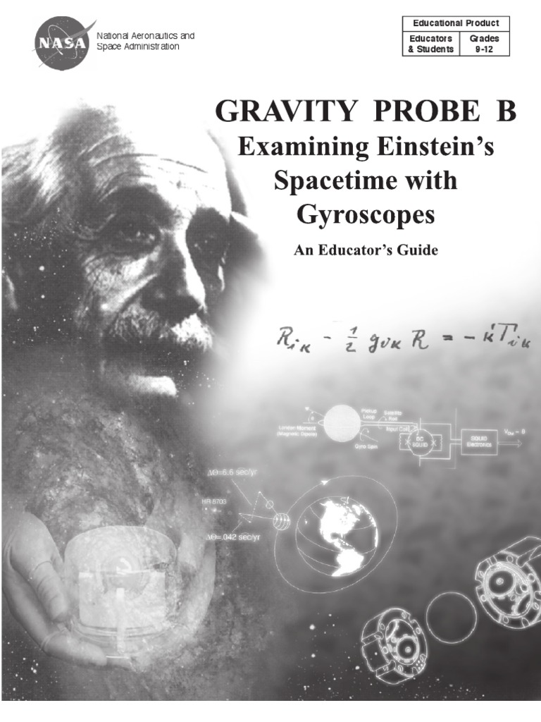 Gravity Probe B Examining Einstein's Spacetime With