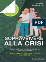 Sopravvivere Alla Crisi Corona, Herpes & Co. Capire Ci Che Utile Durante Un Periodo Incerto Aiu--tico Durante La Crisi Da Corona (Italian Edition)