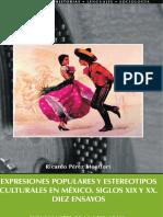 Expresiones populares y estereotipos culturales en México. Siglos XIX y XX . Diez ensayos by Ricardo Pérez Montfort (z-lib.org)