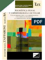 Zaffaroni  - Bailone  - Dogmática Penal y Criminología Cautelar - 2021