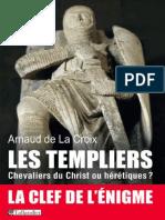 Les templiers, Chevaliers du Christ ou hérétiques  by CROIX, Arnaud de la [CROIX, Arnaud de la] (z-lib.org).epub