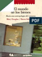 DOUGLAS, M. El Mundo de Los Bienes. Hacia Una Antropología Del Consumo