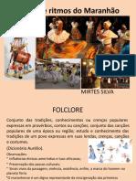 Danças e ritmos do Maranhão MIRTES SILVA