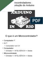 microcontroladoresrevolucaoarduino-1285028250-phpapp02.ppt