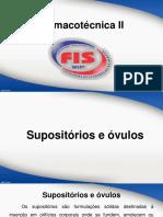 Aula 3 EAD - Farmacotécnica II - Supositórios e Óvulos