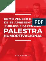Como_Vencer_o_Medo_de_se_Apresentar_em_Público_e_Fazer_uma_Palestra_Humortivacional_por_Kim_Archetti.pdf
