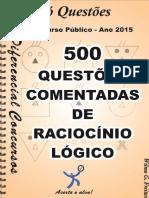 500 Questões Comentadas - RACIOCÍNIO LÓGICO.pdf