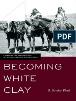Becoming White Clay A History and Archaeology of Jicarilla Apache Enclavement