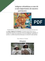 La cultura indígena colombiana es uno de los aspectos más importantes de nuestro patrimonio