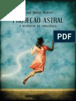 Projeção Astral - o Despertar Da Consciência - Liliane Moura