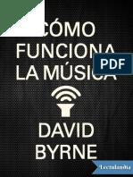 Como funciona la musica - David Byrne.pdf