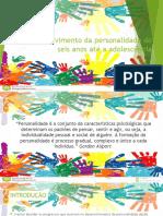 DESENVOLVIMENTO DA PERSONALIDADE DOS 6 ATE ADOLESCENCIA