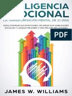 Inteligencia Emocional_ La transformación mental de 21 días para dominar sus emociones, mejorar sus habilidades sociales y lograr mejores y más felices relaciones (Spanish Edition)