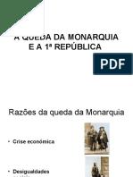 A QUEDA DA MONARQUIA E A 1ª REPÚBLICA