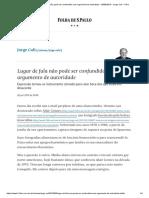 Lugar de fala não pode ser confundido com argumento de autoridade - 30_06_2019 - Jorge Coli - Folha