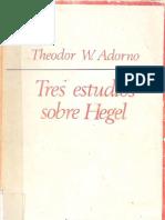 ADORNO, Theodor. Tres estudios sobre Hegel