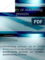 SECONDARY OR MACHINING PROCESS