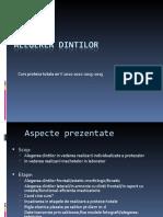 2014 Alegerea dintilor curs 2009-2012-2013.ppt