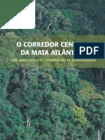 O corredor central da mata atlântica: uma nova escala deconservação da biodiversidade