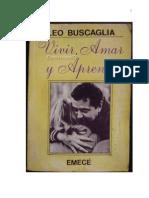 Leo Buscaglia - vivir, amar y aprender (español)