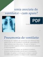 Pneumonia asociata de ventilator - cum apare