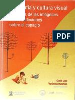 Carla Lois y Verónica Hollman (coords.) - Geografía y cultura visual - los usos de las imágenes en las reflexiones sobre el espacio.pdf