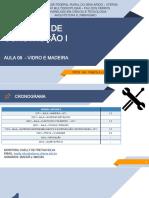 AULA 08 - MATERIAIS DE CONSTRUÇÃO I - 2ª UNIDADE MADEIRA E VIDRO